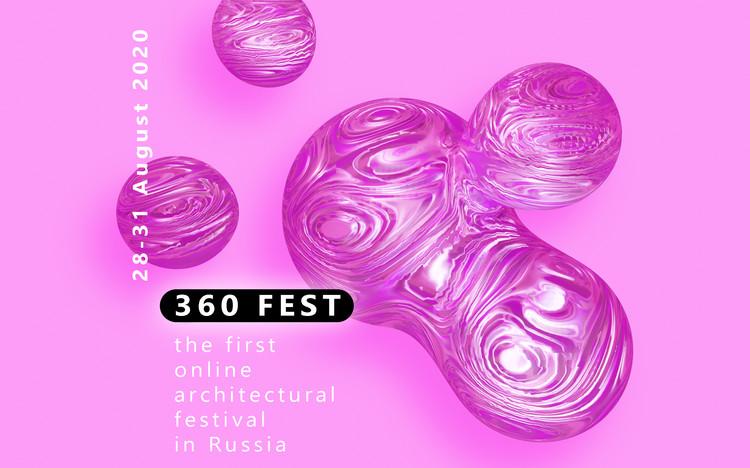 360 FEST: Online Architectural Festival in Russia, 360 FEST ONLINE