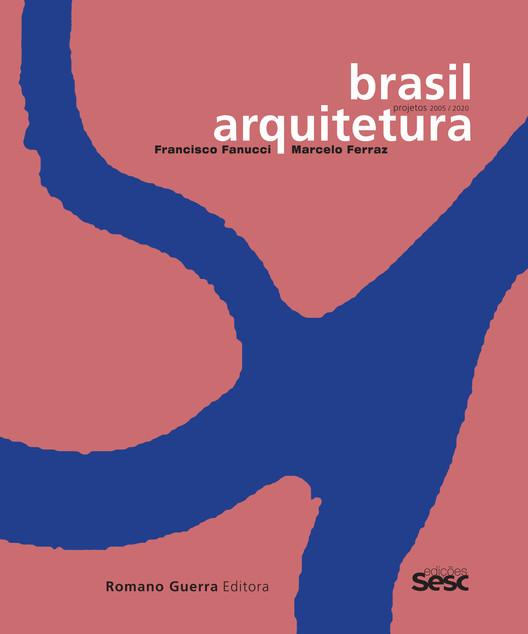 """Live de lançamento do livro """"Brasil Arquitetura: Francisco Fanucci e Marcelo Ferraz, projetos 2005-2020"""", Brasil Arquitetura: Francisco Fanucci e Marcelo Ferraz, projetos 2005-2020"""