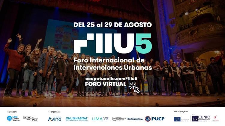 Foro Internacional de Intervenciones Urbanas FIIU 5: Una invitación para mejorar nuestros espacios públicos, Ocupa Tu Calle