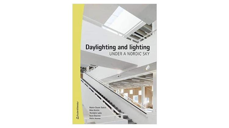 Daylighting and Lighting Under a Nordic Sky / Marie-Claude Dubois, Malin Alenius, Iason Bournas, Niko Gentile. Image via Amazon