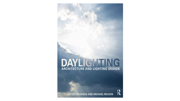 Daylighting: Architecture and Lighting Design / Peter Tregenza, Michael Wilson. Image via Amazon
