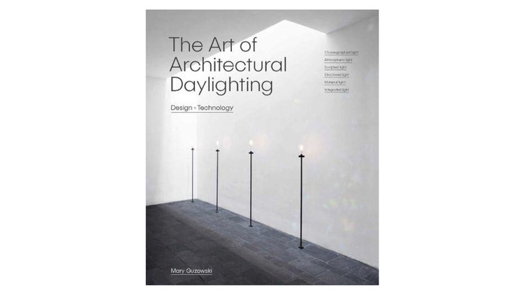 The Art of Architectural Daylighting / Mary Guzowski. Image via Amazon