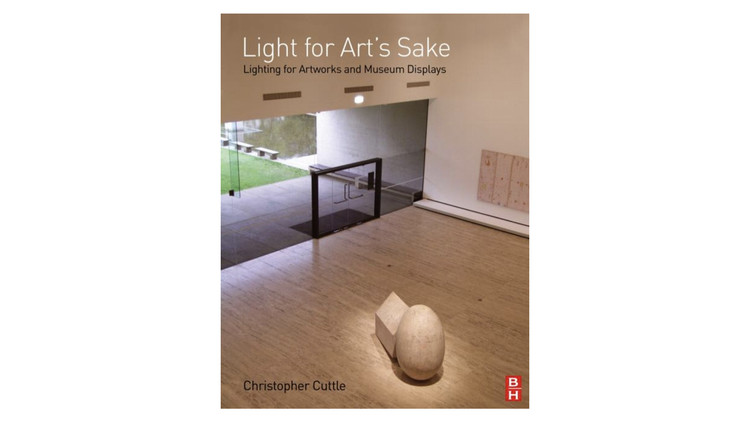Light for Art's Sake: Lighting for Artworks and Museum Displays / Christopher Cuttle. Image via Amazon