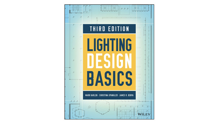 Lighting Design Basics / Mark Karlen, Christina Spangler, James R. Benya. Image via Amazon
