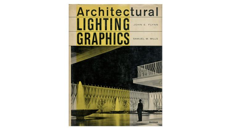Architectural Lighting Graphics / John E. Flynn and Samuel M. Mills. Image via Amazon
