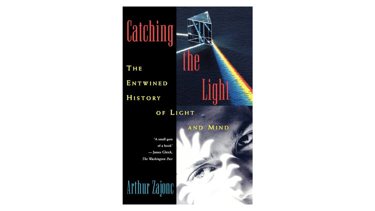 Catching the Light / Arthur Zajonc. Image via Amazon