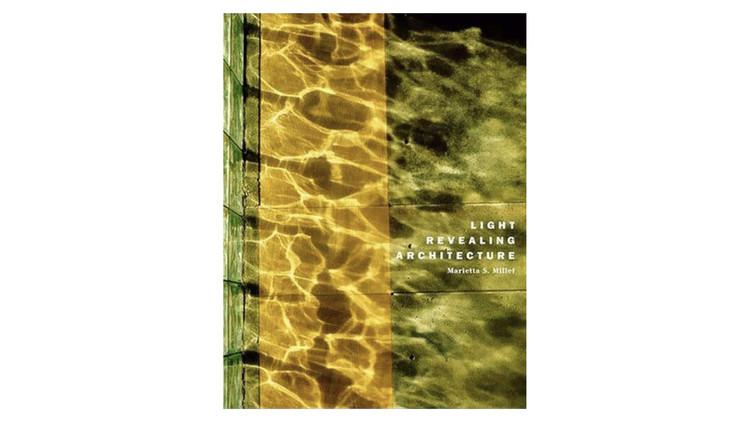 Light Revealing Architecture / Marietta S. Millet. Image via Amazon
