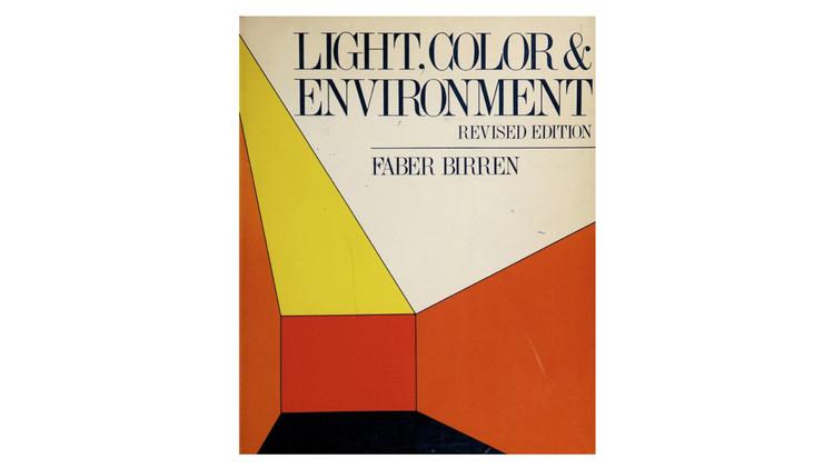 Light, Color and Environment / Faber Birren. Image via Amazon