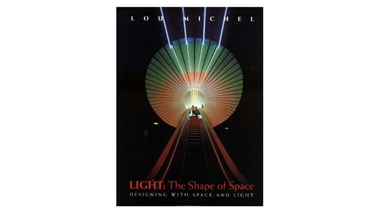 Light: The Shape of Space: Designing with Space and Light / Lou Michel. Image via Amazon