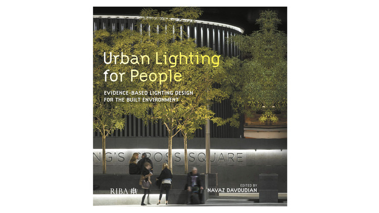 Urban Lighting for People: Evidence-Based Lighting Design for the Built Environment / Navaz Davoudian. Image via Amazon