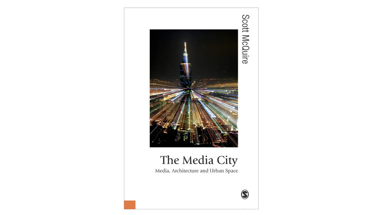 The Media City / Scott McQuire. Image via Amazon