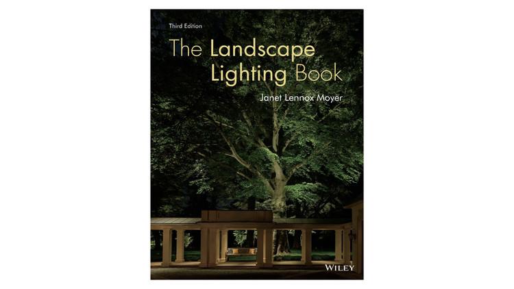 The Landscape Lighting Book / Janet Lennox Moyer. Image via Amazon