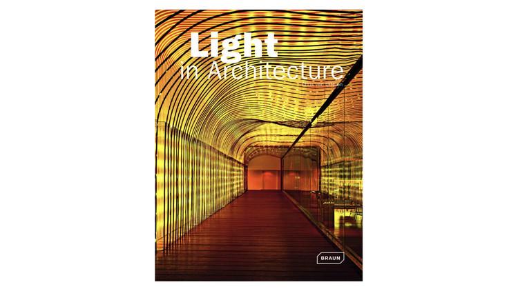 Light in Architecture / Chris van Uffelen. Image via Amazon