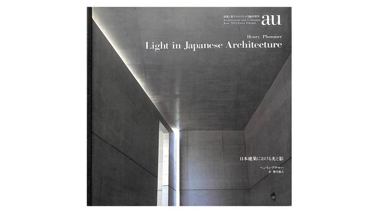 Light in Japanese Architecture / Henry Plummer. Image via Amazon
