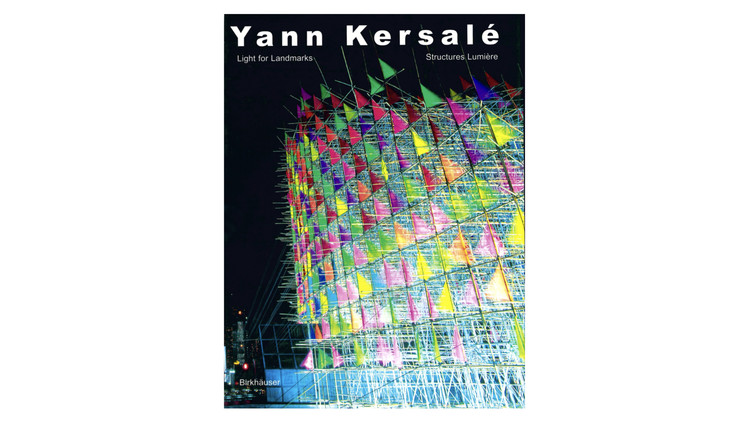 Yann Kersalé: Light for Landmarks / Jean-Paul Curnier, Henri-Pierre Jeudy, Monique Sicard. Image via Amazon