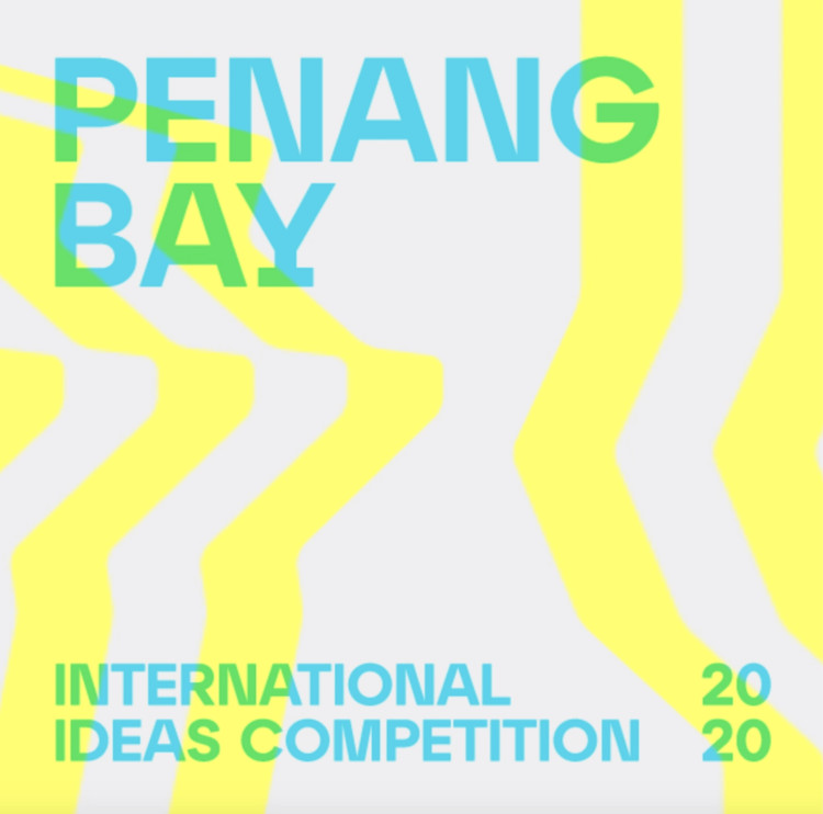 Penang Bay International Ideas Competition, Penang Bay International Ideas Competition