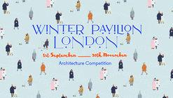 Call for Ideas: Winter Pavilion London