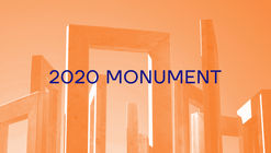 Call for Ideas: 2020 Monument