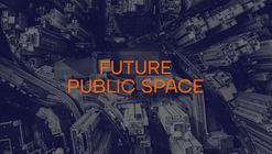 Call for Ideas: Future Public Space