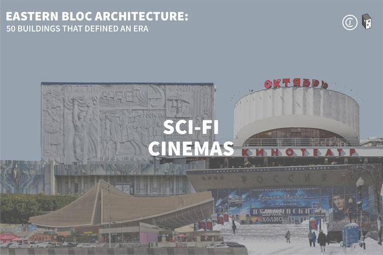 Eastern Bloc Architecture: Sci-fi Cinemas