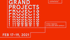 Grand Projects: Urban legacies of the late 20th Century