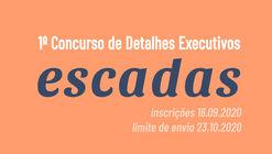 1º Concurso de Detalhes Executivos: Escadas - Inscrições Abertas