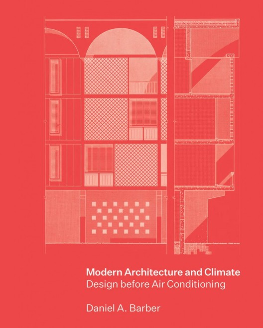 Modern Architecture and Climate: Design before Air Conditioning