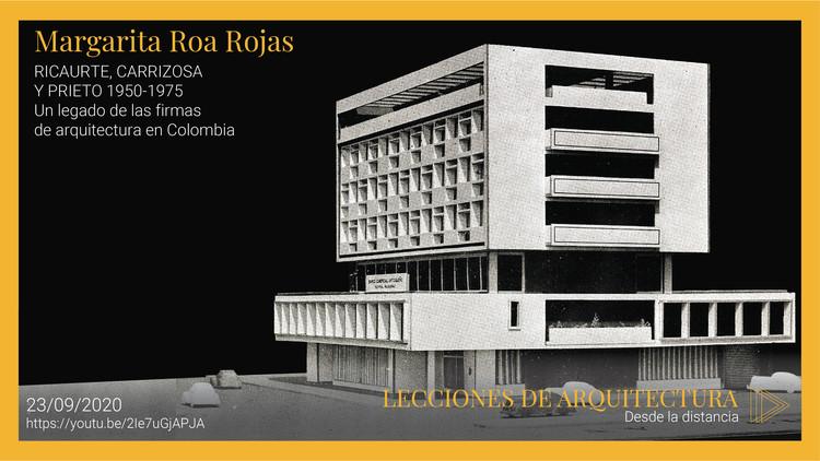 """Lecciones de arquitectura desde la distancia: Conferencia """"Un legado de las firmas de arquitectura en Colombia"""" , Margarita Roa"""