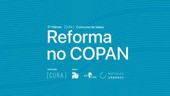 Reforma no COPAN - Novo Concurso de Ideias do {CURA}