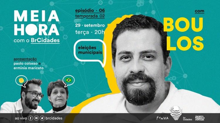 Programa Meia Hora com o BrCidades recebe Guilherme Boulos, direito à cidade; agenda urbana