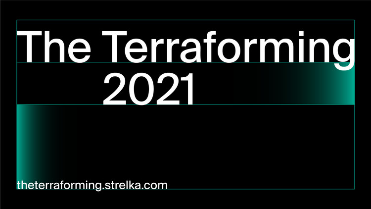 Call for Submissions: The Terraforming Design Research Program at the Strelka Institute , Strelka Institute