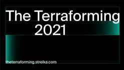 Call for Submissions: The Terraforming Design Research Program at the Strelka Institute