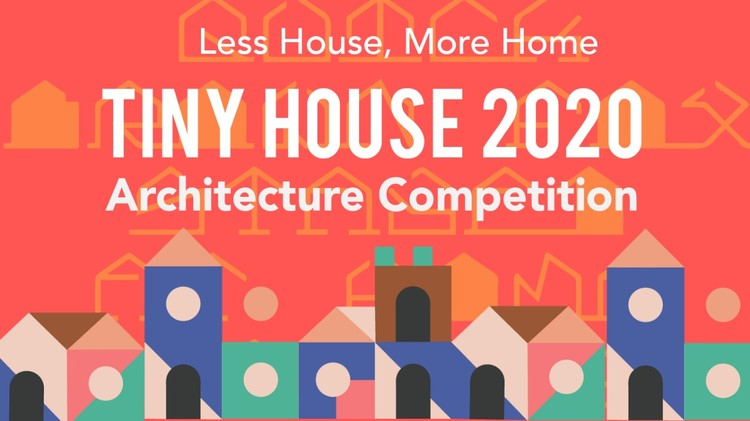 Call for Ideas: Tiny House 2020 Architecture Competition, The Tiny House Movement seeks to revamp the notions of a home, one's personal sanctuary through innovations in design and technology.The competition aims to celebrate individuality, redefine sustainability and exalt simple, resourceful living.