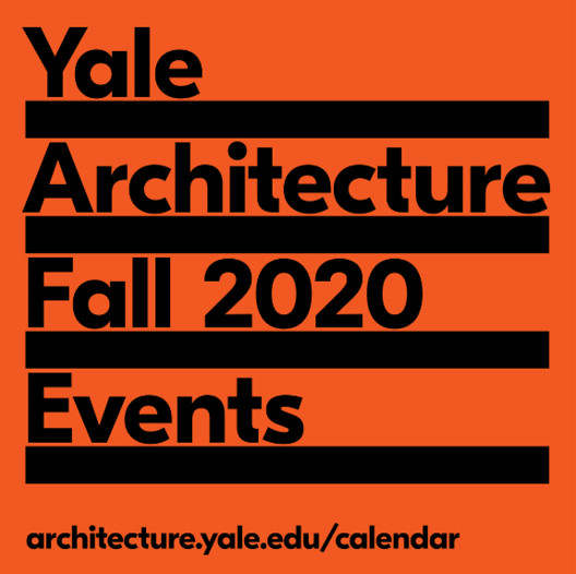 October 2020 Events at the Yale School of Architecture