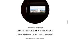 """""""Architecture as a Hypertext""""    Visitas Guiadas à exposição da Anarchlab na Galeria Nuno Centeno"""