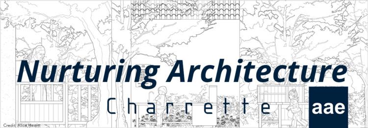 Charrette 7(2). Nurturing Architecture: Practice, Architecture Education and Wellbeing, Charrette 7(2): Nurturing Architecture