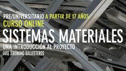 Curso Online Sistemas materiales: Una introducción al proyecto