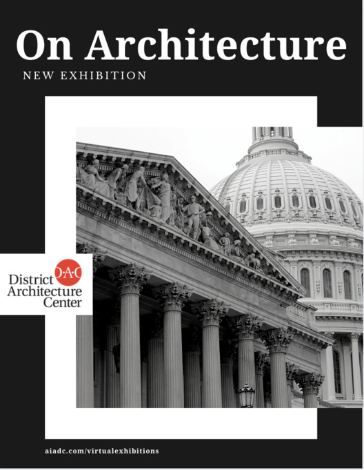 """""""On Architecture"""" Exhibition at District Architecture Center in Washington D.C."""