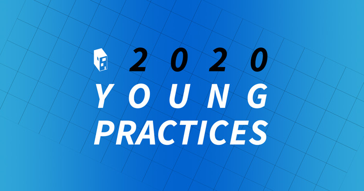 Call for Submissions: ArchDaily's 2020 Young Practices
