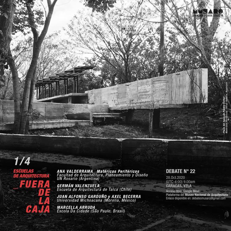 Experiencias Latinoamericanas: Debate 1 - Escuelas de Arquitectura Fuera de la Caja, Escuelas de Arquitectura Fuera de la Caja, ciclo de debates