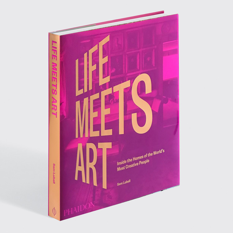Life Meets Art: Inside the Homes of the World's Most Creative People, Courtesy of Phaidon
