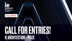 Call for Entries: Gain Master's Program Admission and Scholarships with IE Architecture+ Prize