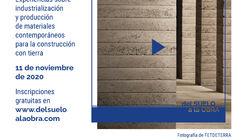 """Seminario y taller online """"Del Suelo a la Obra"""": Producción de materiales contemporáneos para la construcción con tierra"""