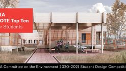 2021 AIA/ACSA COTE Top Ten for Students Competition
