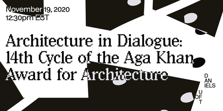 Architecture in Dialogue: 14th Cycle of the Aga Khan Award for Architecture Symposium