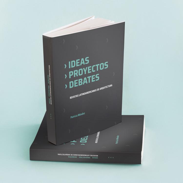 Ideas. Proyectos. Debates: Revistas latinoamericanas de arquitectura, Diseño Gráfico Dominique Cortondo