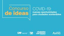 """Concurso de Ideas """"COVID-19: nuevas oportunidades para ciudades sostenibles"""""""