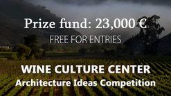 OPEN CALL : Wine Culture Center Architecture Ideas Competition