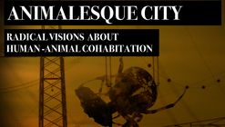 Animalesque City - Visions for Human/Animal Cohabitation - Call for short movies