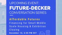 AFFORDABLE FUTURES: FINANCING FOR SMALL-MIDDLE SCALE HOUSING AND EXHIBITION CLOSING